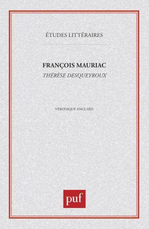 François Mauriac : «  Thérèse Desqueyroux  »