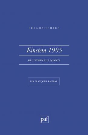 Einstein 1905. De l'éther aux quanta