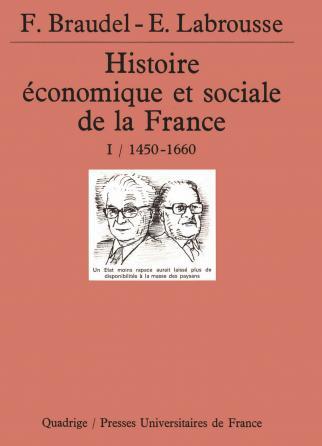 Histoire économique et sociale de la France. Tome 1, 1450-1660