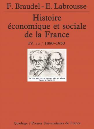 Histoire économique et sociale de la France. Tome 4, volume 1-2, années 1880-1950