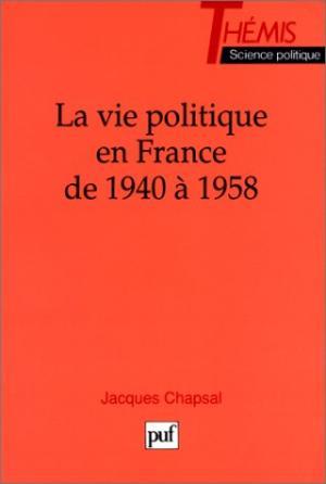 La vie politique en France de 1940 à 1958