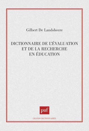 Dictionnaire de l'évaluation et de la recherche en éducation