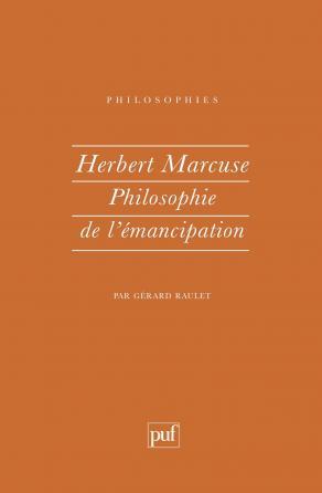 Herbert Marcuse. philosophie de l'émancipation