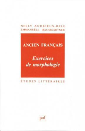 Ancien français. Exercices de morphologie