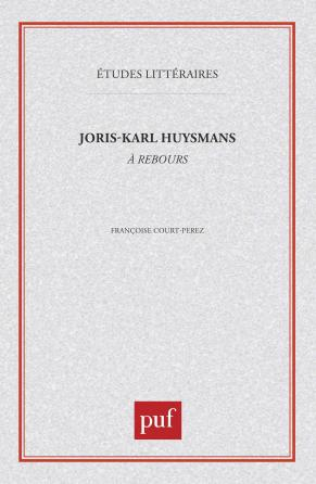 Joris-Karl Huysmans : à rebours