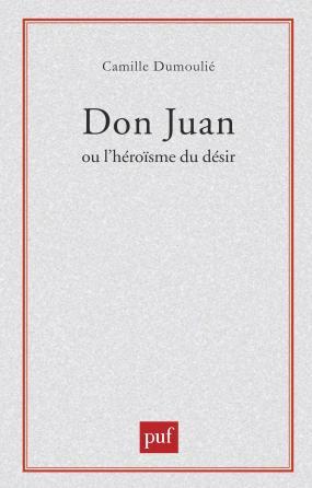 Don Juan ou l'héroïsme du désir