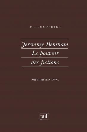 Jeremy Bentham. le pouvoir des fictions