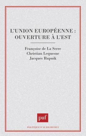 L'Union européenne : ouverture à l'est ?