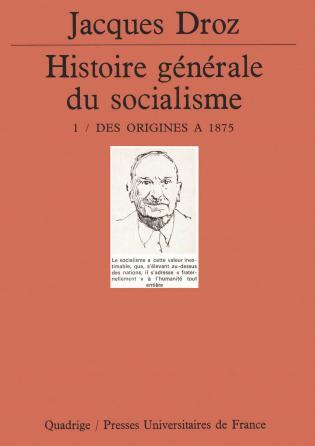Histoire générale du socialisme. Tome 1