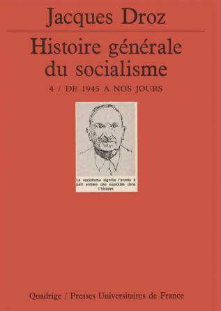 Histoire générale du socialisme. Tome 4