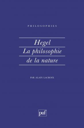 Hegel. La philosophie de la nature