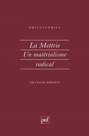 La mettrie, un matérialisme radical