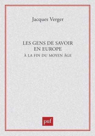 Les gens de savoir en Europe à la fin du Moyen Âge