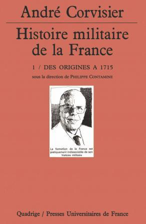 Histoire militaire de la France. Tome 1