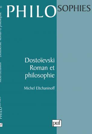 Dostoïevski. Roman et philosophie