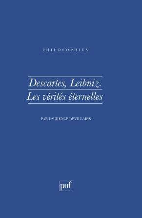 Descartes, Leibniz. Les vérités éternelles