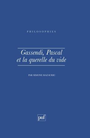 Gassendi Pascal et la querelle du vide