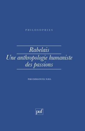 Rabelais. Une anthropologie humaniste des passions