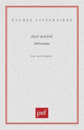 Jean Racine. « Andromaque »