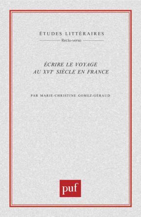 Écrire le voyage au XVIe siècle en France