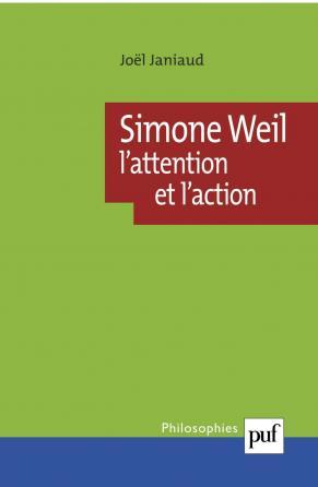 Simone Weil. L'attention et l'action