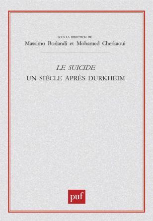 Le suicide. Un siècle après Durkheim