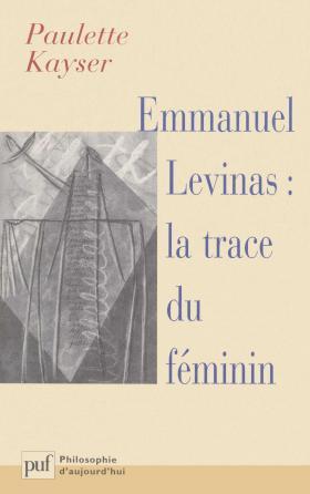 Emmanuel levinas : la trace du féminin
