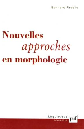 Nouvelles approches en morphologie