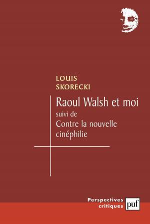 Raoul Walsh et moi