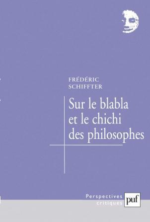 Sur le blabla et le chichi des philosophes