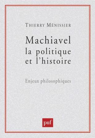 Machiavel, la politique et l'histoire