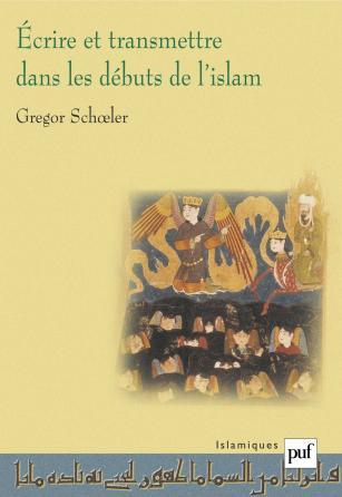 Écrire et transmettre dans les débuts de l'Islam