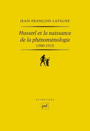 Husserl et la naissance de la phénoménologie (1900-1913)