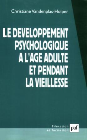 Le développement psychologique à l'âge adulte et pendant la vieillesse