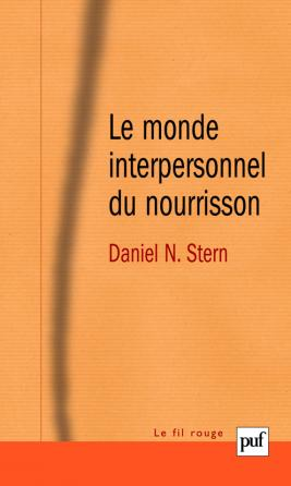 Le monde interpersonnel du nourrisson
