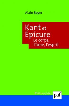 Kant et Épicure. Le corps, l'âme, l'esprit