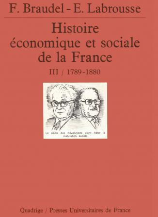 Histoire économique et sociale de la France. Tome 3, 1789-années 1880