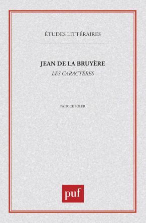 Jean de la Bruyère : «  les caractères  »
