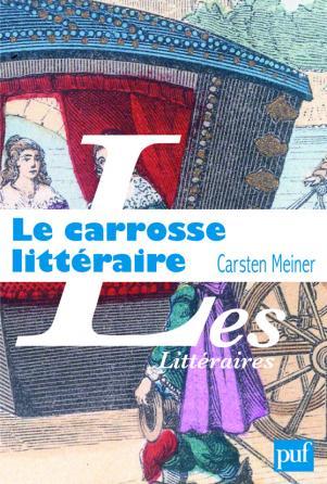 Le carrosse littéraire et l'invention du hasard