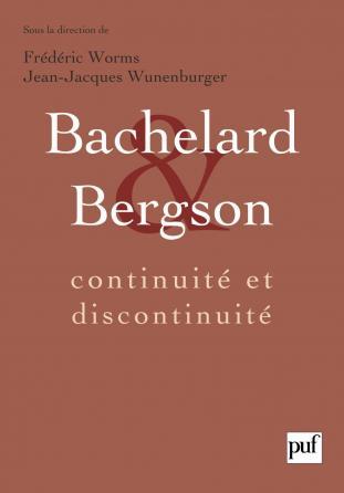 Bachelard et Bergson : continuité et discontinuité