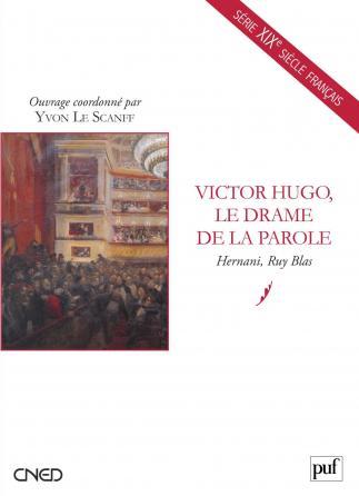 Victor Hugo, le drame de la parole