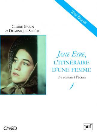 Jane Eyre, l'itinéraire d'une femme