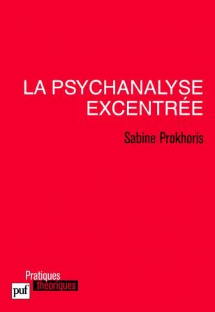 La psychanalyse excentrée