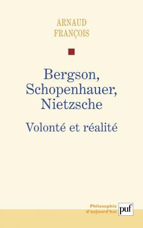 Bergson, Schopenhauer, Nietzsche
