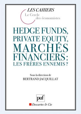Hedge funds, private equity, marchés financiers : les frères ennemis ?
