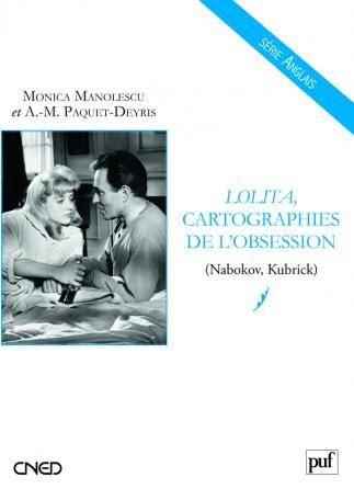 Lolita, cartographies de l'obsession (Nabokov, Kubrick)