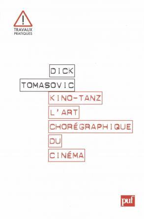 Kino-Tanz. L'art chorégraphique du cinéma