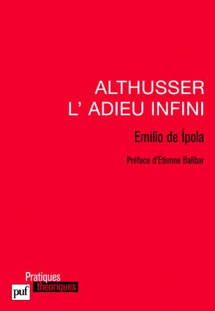 Althusser, l'adieu infini