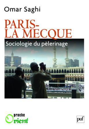 Paris-La Mecque. Sociologie du pèlerinage