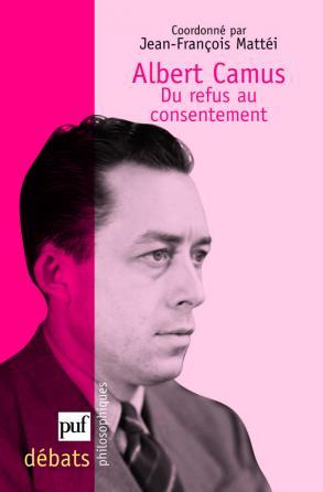 Albert Camus. Du refus au consentement